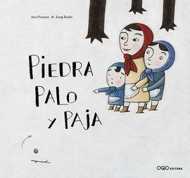 PIEDRA, PALO Y PAJA