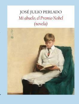 MI ABUELO, EL PREMIO NOBEL (NOVELA)