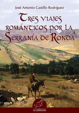 TRES VIAJES ROMÁNTICOS POR LA SERRANÍA DE RONDA
