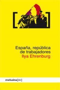 ESPAÑA, REPÚBLICA DE TRABAJADORES