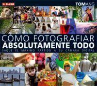 CÓMO FOTOGRAFIAR ABSOLUTAMENTE TODO