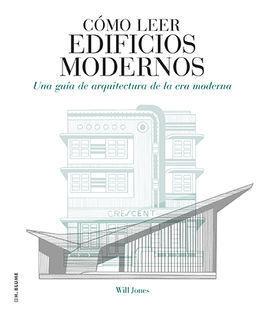 COMO LEER EDIFICIOS MODERNOS: UNA GUÍA DE ARQUITECTURA DE LA ERA MODERNA