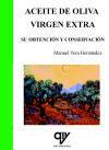 ACEITE DE OLIVA VIRGEN EXTRA. SU OBTENCIÓN Y CONSERVACIÓN