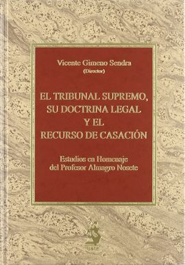 EL TRIBUNAL SUPREMO, SU DOCTRINA LEGAL Y EL RECURSO DE CASACIÓN