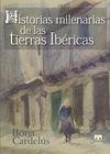 HISTORIAS MILENARIAS DE LAS TIERRAS IBERICAS