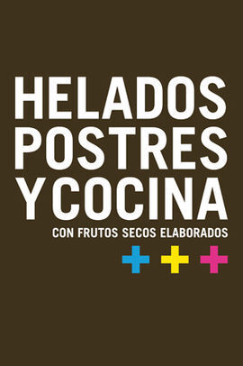 HELADOS POSTRES Y COCINA CON FRUTOS SECOS ELABORADOS