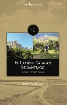 EL CAMINO CATALÁN DE SANTIAGO. DESDE MONTSERRAT