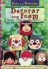 SERIE FOAM Nº 1. DECORAR CON FOAM