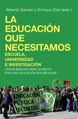 LA EDUCACIÓN QUE NECESITAMOS: ESCUELA, UNIVERSIDAD E INVESTIGACIÓN. LÍNEAS BÁSIC