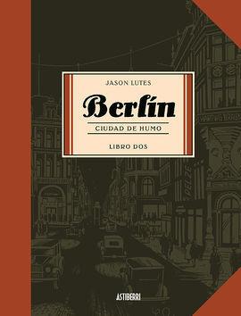 BERLÍN. CIUDAD DE HUMO LIBRO 2