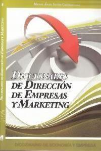 DICCIONARIO DE DIRECCION DE EMPRESAS Y MARKETING