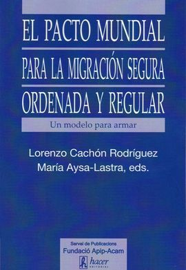 PACTO MUNDIAL PARA LA MIGRACION SECURA ORDENADA Y REGULAR