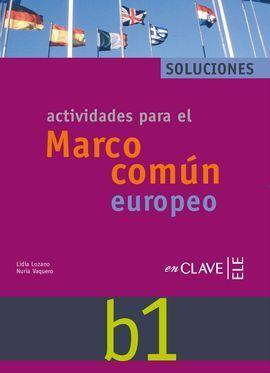 ACTIVIDADES PARA EL MARCO COMÚN EUROPEO B1. SOLUCIONES