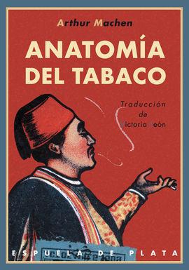 ANATOMÍA DEL TABACO. TRADUCCIÓN DE VICTORIA LEÓN