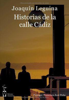 HISTORIAS DE LA CALLE DE CADIZ