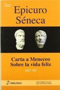 EPICURO SÉNECA. CARTA A MENECEO - SOBRE LA VIDA FELIZ