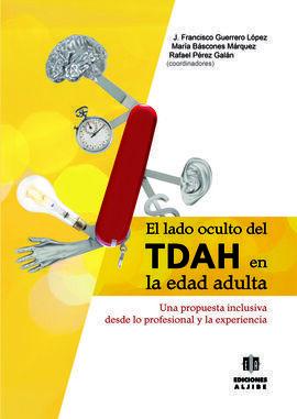 EL LADO OCULTO DEL TDAH EN EDAD ADULTA
