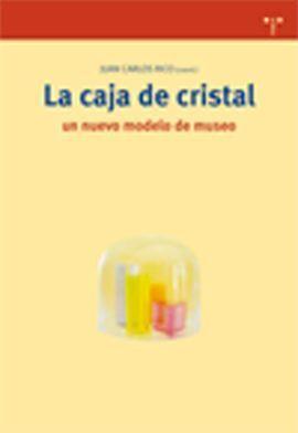 LA CAJA DE CRISTAL. UN NUEVO MODELO DE MUSEO