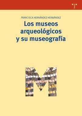 LOS MUSEOS ARQUEOLOGICOS Y SU MUSEOGRAFIA