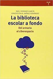 BIBLIOTECA ESCOLAR A FONDO:DEL ARMARIO AL CIBERESPACIO