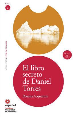 EL LIBRO SECRETO DE DANIEL TORRES + CD LEER EN ESPAÑOL NIVEL 2 NUEVA EDICIÓN