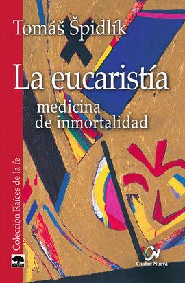 LA EUCARISTIA. MEDICINA DE INMORTALIDAD