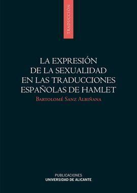 LA EXPRESIÓN DE LA SEXUALIDAD EN LAS TRADUCCIONES ESPAÑOLAS DE HAMLET