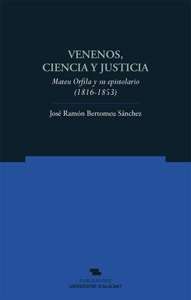 VENENOS, CIENCIA Y JUSTICIA.MATEU ORFILA Y SU EPISTOLARIO (