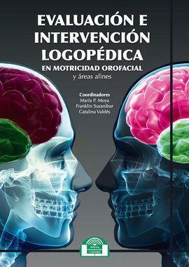 EVALUACIÓN E INTERVENCIÓN LOGOPÉDICA EN MOTRICIDAD OROFACIAL Y ÁREAS AFINES