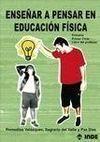 ENSEÑAR A PENSAR EN LA EDUCACIÓN FÍSICA. LIBRO DEL PROFESOR