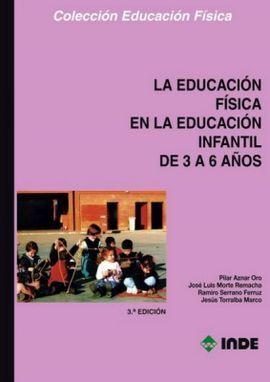 LA EDUCACIóN FíSICA EN LA EDUCACIóN INFANTIL DE 3 A 6 AñOS