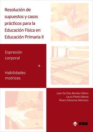 RESOLUCIÓN DE SUPUESTOS Y CASOS PRÁCTICOS PARA EDUCACIÓN FÍSICA EN EDUCACIÓN PRI