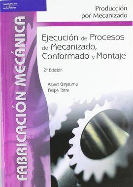 EJECUCIÓN DE PROCESOS DE MECANIZACO, CONFORMADO Y MONTAJE