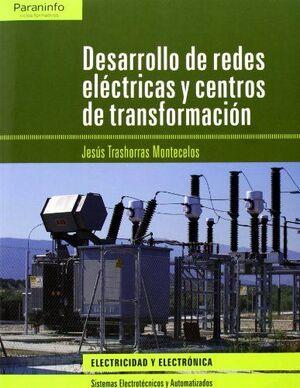 DESARROLLO REDES ELECTRICAS Y CENTROS TRANSFORMACI