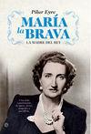 MARÍA LA BRAVA. LA MADRE DEL REY