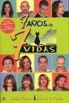 7 AÑOS DE 7 VIDAS