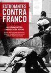 ESTUDIANTES CONTRA FRANCO ( 1939-1975 )
