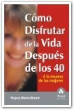 CÓMO DISFRUTAR DE LA VIDA DESPUÉS DE LOS 40