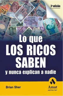 LO QUE LOS RICOS SABEN Y NUNCA EXPLICAN A NADIE