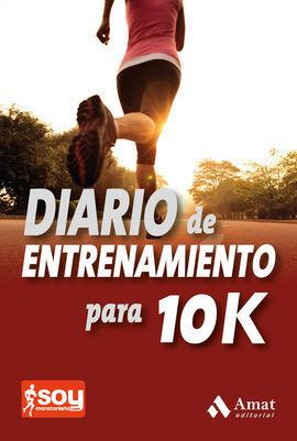 DIARIO DE ENTRENAMIENTO PARA 10K