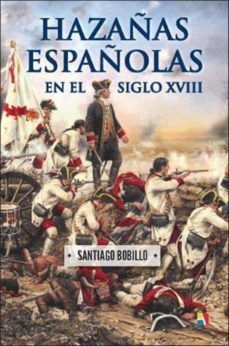 HAZAÑAS ESPAÑOLAS EN EL SIGLO XVIII