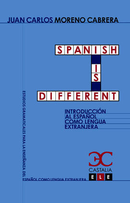 SPANISH ES DIFFERENT. INTRODUCCION AL ESPAÑOL COMO