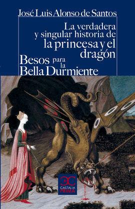 LA VERDADERA Y SINGULAR HISTORIA DE LA PRINCESA Y EL DRAGON / BES