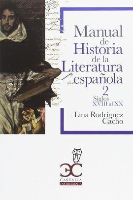 MANUAL DE HISTORIA DE LA LITERATURA ESPAÑOLA. VOL. 2. SIGLOS XVIII-XX