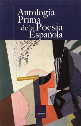 ANTOLOGIA PRIMA DE LA POESIA ESPAÑOLA