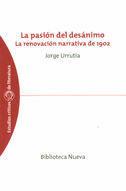 LA PASION DEL DESANIMO. LA RENOVACION NARRATIVA DE 1902