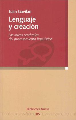 LENGUAJE Y CREACIÓN: LAS RAÍCES CEREBRALES DEL PROCESAMIENTO LINGÜÍSTICO