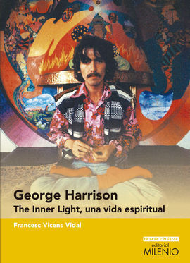 GEORGE HARRISON THE INNER LIGHT UNA VIDA ESPIRITUA