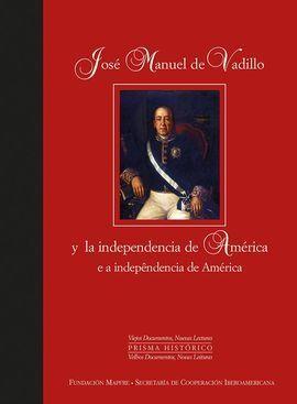 JOSÉ MANUEL DE VADILLO Y LA INDEPENDENCIA DE AMÉRICA