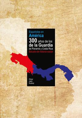 ESPAÑOLES EN AMERICA. 300 AÑOS DE LOS DE LA GUARDI
